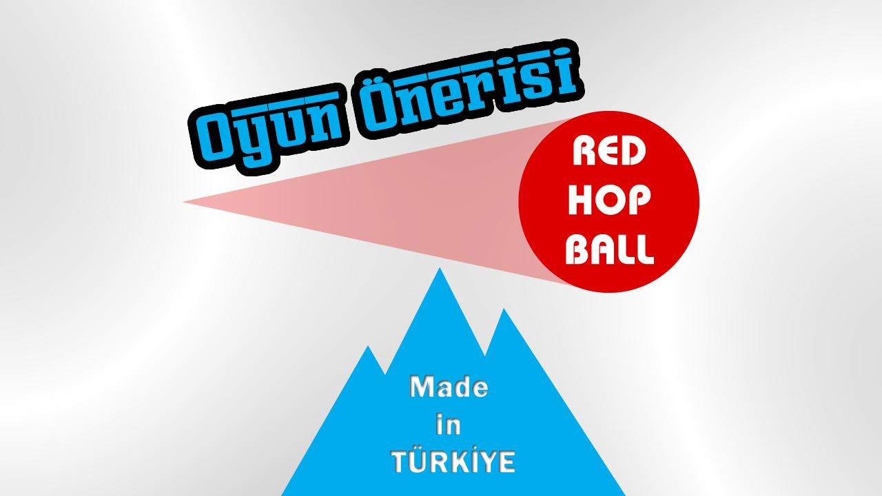 Oyun Önerisi: Red Hop Ball  [Yerli Oyun]