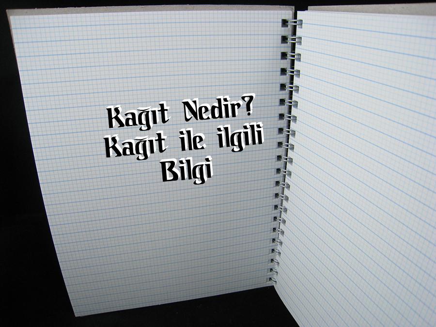 Kağıt Nedir? Kağıt ile ilgili bilgi