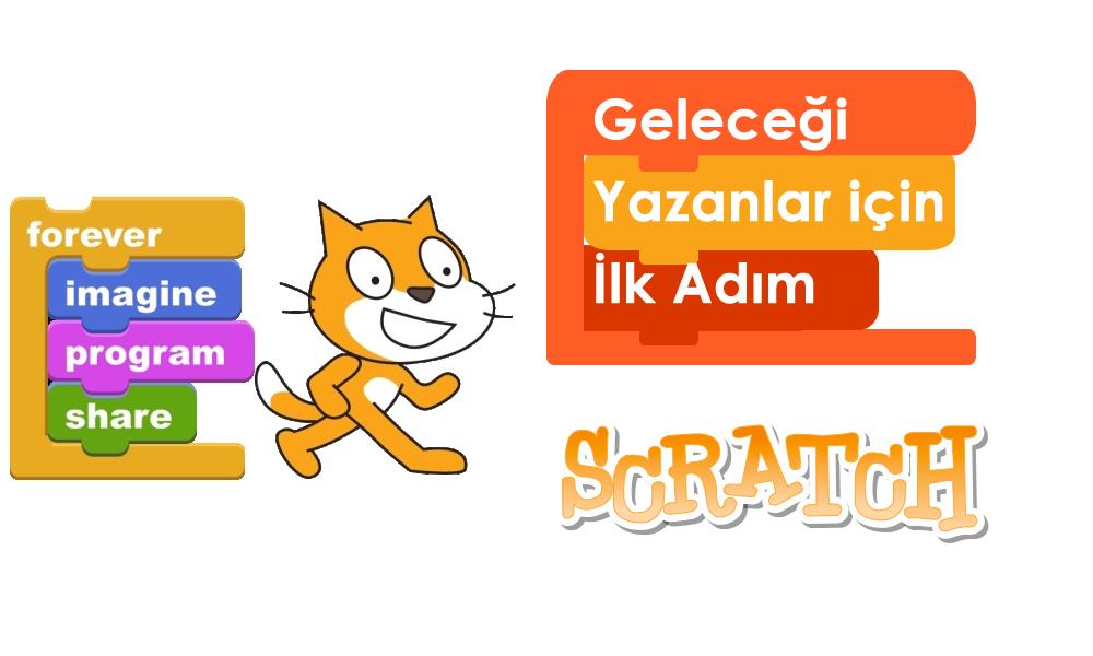 Geleceği Yazanlar için ilk adım Scratch Nedir?