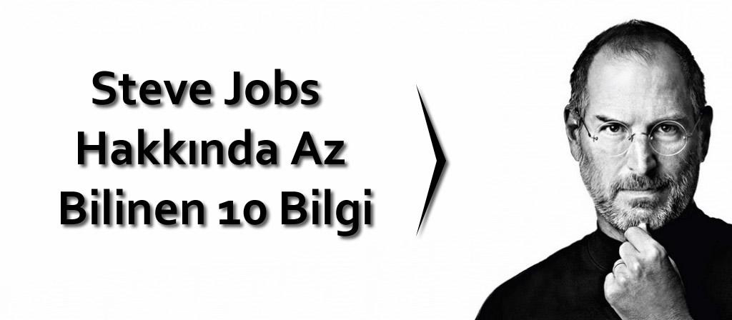 Steve Jobs Hakkında Az Bilinenler 10 Bilgi