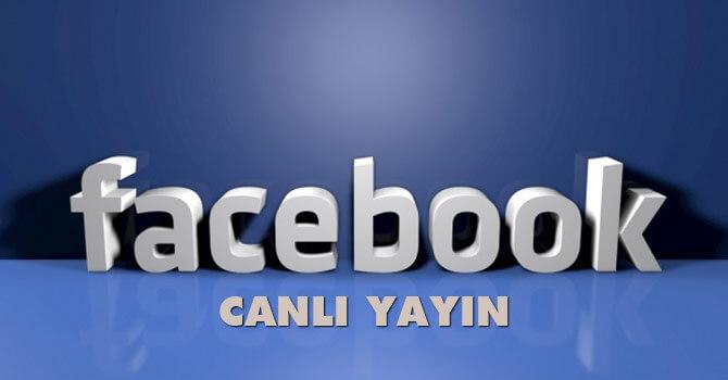 Facebook'ta canlı yayın yapmak