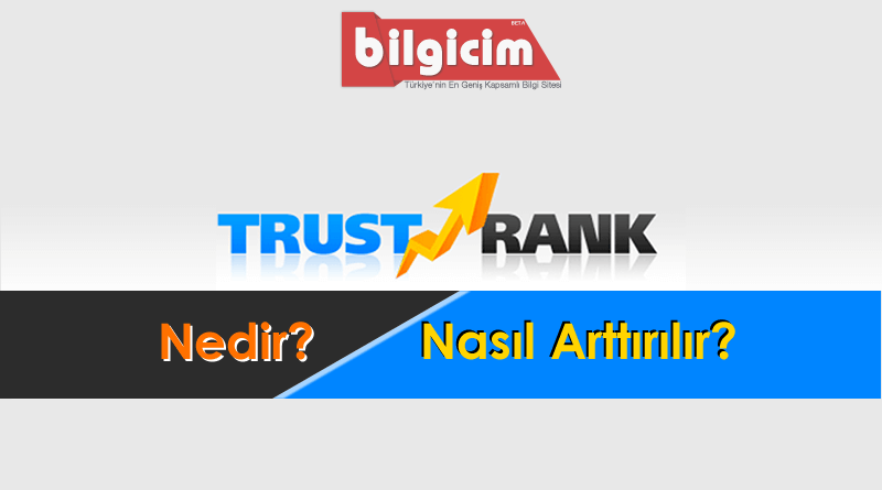 Trustrank Nedir? Nasıl Arttırılır?
