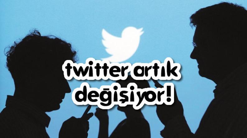Twitter Artık Değişiyor!
