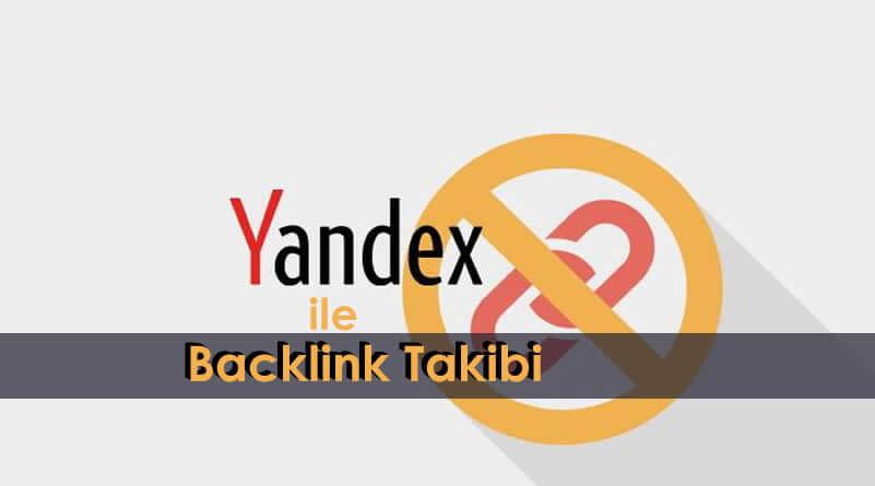 Yandex ile Backlink Takibi Yapmak