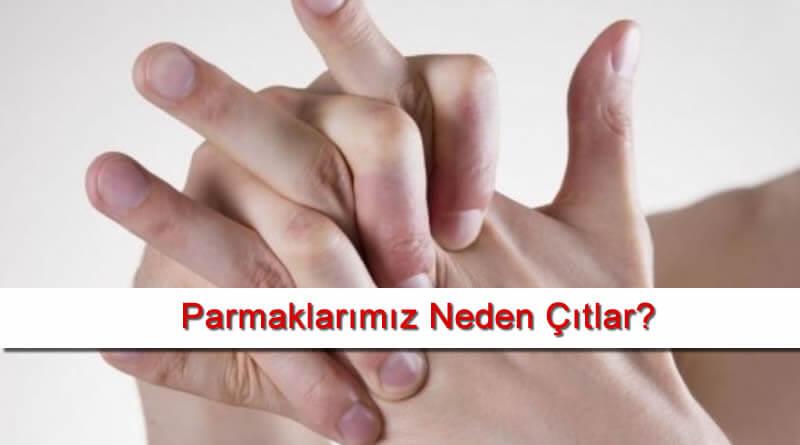 Parmaklarımız Neden Çıtlar? Hakkında Bilgi