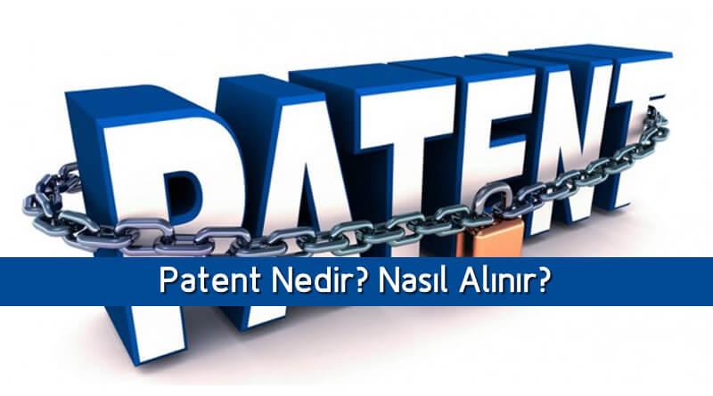 Patent Nedir? Patent Nasıl Alınır? Hakkında Bilgi