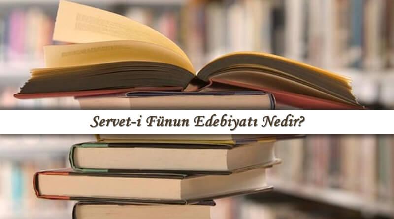 Servet-i Fünun Edebiyatı Nedir? Hakkında Bilgi