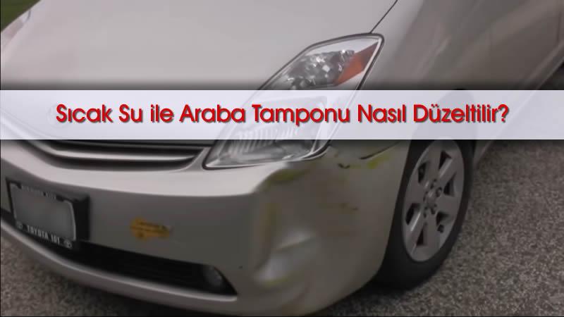 Sıcak Su ile Araba Tamponu Nasıl Düzeltilir?