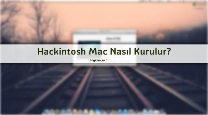 Hackintosh Mac Nasıl Kurulur? Ayarları Nasıldır?