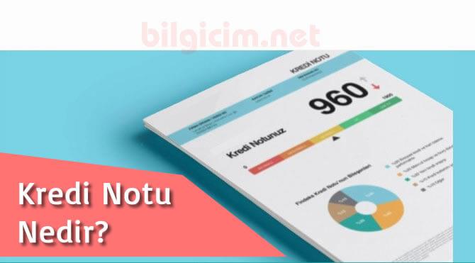 Kredi Notu Nedir? Kredi Notu Hakkında Bilgi